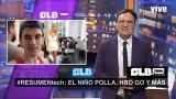 RESUMENtech: La historia del Niño Polla, HBO GO y más