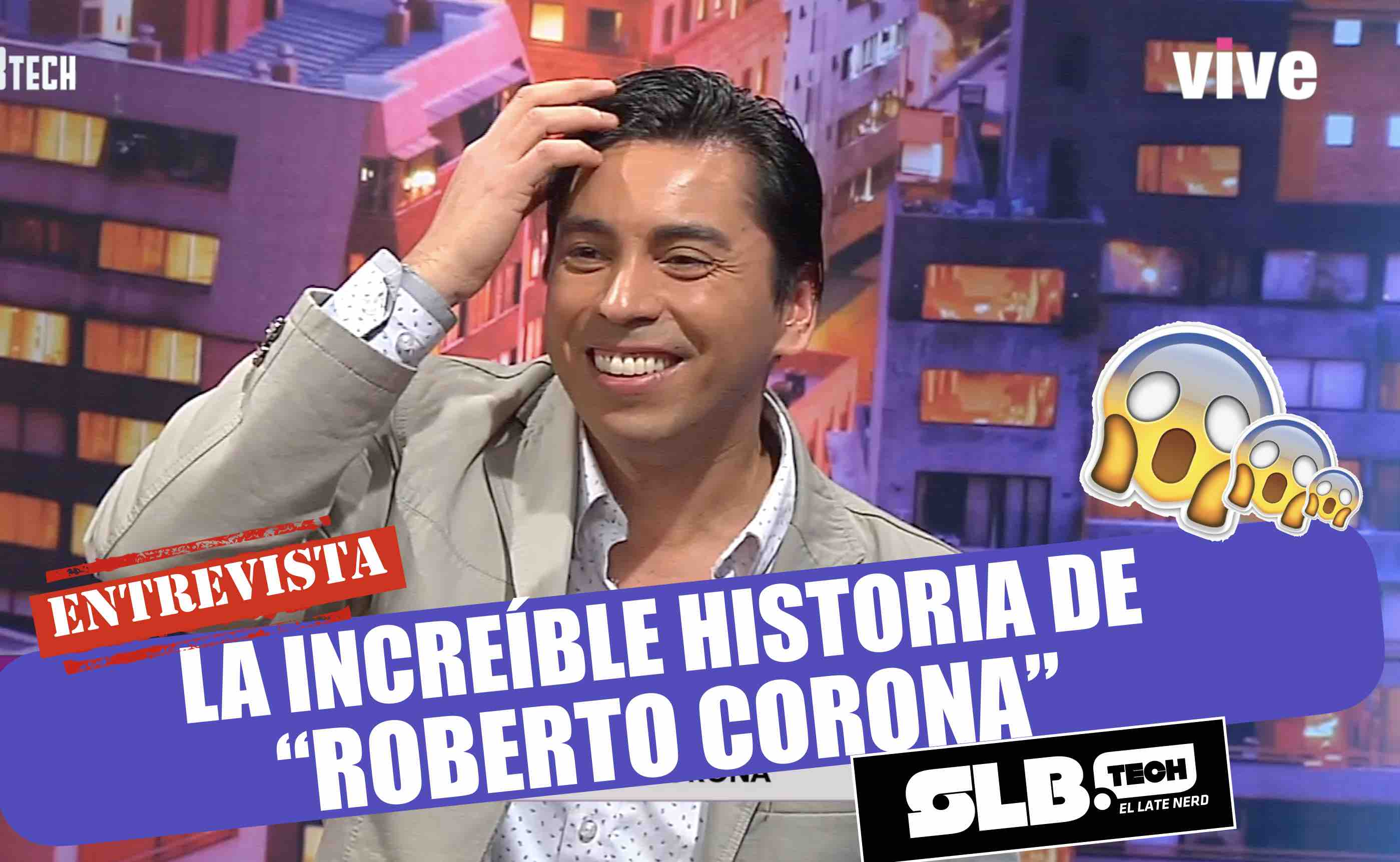 SLBtech- La increíble historia de Roberto Corona