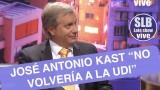 """SLB- José Antonio Kast """"No volveré a la UDI"""""""