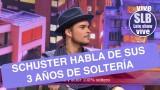 SLB. Augusto Schuster habló de su soltería