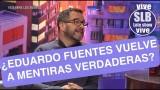SLB. El día que Eduardo Fuentes no descartó volver a Mentiras Verdaderas