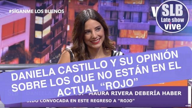 """SLB. Daniela Castillo habla sobre los que no están en el nuevo """"Rojo"""""""