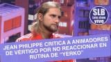 Jean Philippe criticó la rutina de Yerko y a los animadores de Vértigo por no decir nada