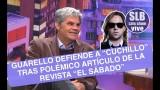 """SLB- Juan Cristóbal Guarello defiende a """"Cuchillo"""" de polémico artículo"""