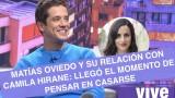 """Matías Oviedo sobre Camila Hirane: """"Llegó el momento de pensar en casarse"""""""