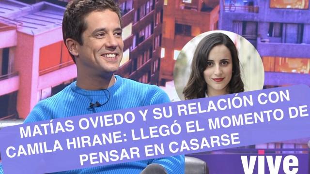 """""""[VIDEO]"""" Matías Oviedo sobre Camila Hirane: """"Llegó el momento de pensar en casarse"""""""