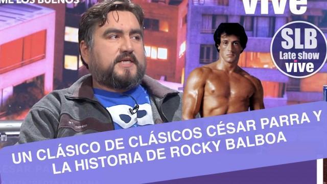 "SLB. La historia detrás de un clásico ""Rocky Balboa"" en boca de César Parra"