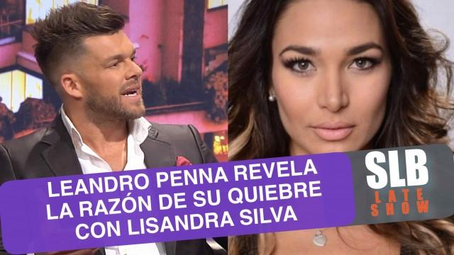 SLB. Leandro Penna habla por primera vez tras su quiebre con Lisandra Silva