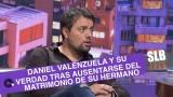 SLB- DANIEL VALENZUELA Y SU VERDAD TRAS NO IR AL MATRIMONIO DE SU HERMANO