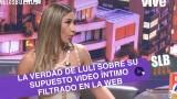 SLB. Luli se refirió al supuesto video íntimo filtrado en internet