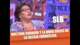 SLB. Dra. Cordero analizó la crisis que vive la iglesia evangélica