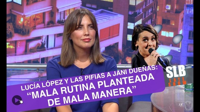 "SLB. LUCÍA LÓPEZ A JANI DUEÑAS: ""MALA RUTINA PLANTEADA DE MALA MANERA"""