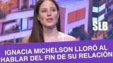SLB. La emoción de Ignacia Michelson al recordar el quiebre de su relación
